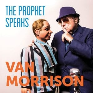 """This cover image released by Caroline International shows """"The Prophet Speaks,"""" a release by Van Morrison. (Caroline International via AP)"""