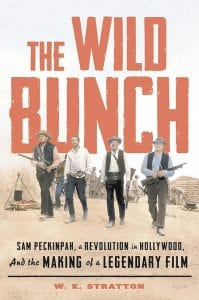 "This cover image released by Bloomsbury shows ""The Wild Bunch: Sam Peckinpah, a Revolution in Hollywood, and the Making of a Legendary Film,"" by W.K. Stratton."