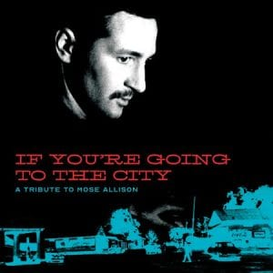 """This cover image released by Fat Possum shows """"If You're Going to the City: A Tribute to Mose Allison"""" performed by various artists."""