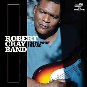 """This cover image released by Nozzle Records/Thirty Tigers shows """"That's What I Heard,"""" by Robert Cray Band. (Nozzle Records/Thirty Tigers via AP)"""