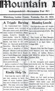 """The November 21, 1918 edition of The Mountain Eagle carried news about deaths and other struggles with the """"Spanish flu"""" pandemic that killed 150 Letcher County residents, mostly during a three-month period from October through December. Among the dead that week were three members of one family who lived on Cumberland River."""