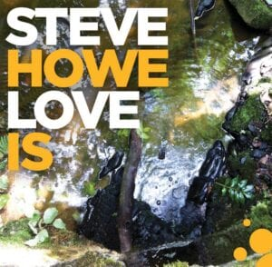 """This cover image released by BMG shows """"Love Is"""" by Steve Howe."""