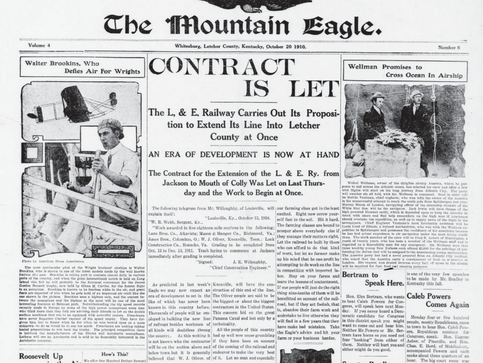 IT'S OFFICIAL! The front page of the October 20, 1910 edition of The Mountain Eagle featured a report on the letting of contracts to build the first railroad to reach Letcher County. Elsewhere in that week's edition was news that two railroad tunnels would be built in the Whitesburg area — one at Dug Hill on the East side of town, the other near Dry Fork.