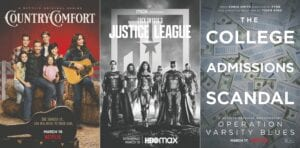 """This combination of photos shows promotional art for the Netflix series """"Country Comfort,"""" debuting on Friday, left, """"Zack Snyder's Justice League,"""" premiering March 18, center, and """"Operation Varsity Blues,"""" a documentary about the college admissions scandal, premiering March 17 on Netflix."""
