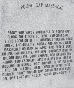 A monument atop Pine Mountain at Pound Gap, on the Kentucky- Virginia border, tells the story of the massacre at nearby Killing Rock.